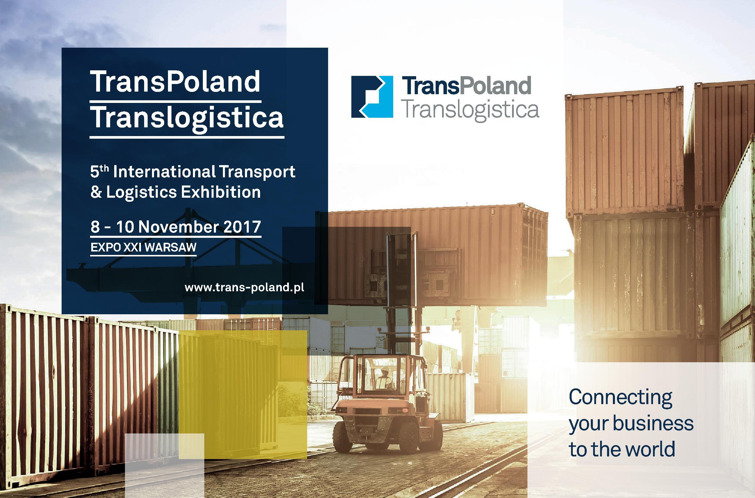 A cincea ediție a TransPoland Translogistica – industria de transport și logistică se reunește la Varșovia între 8 și 10 noiembrie 2017
